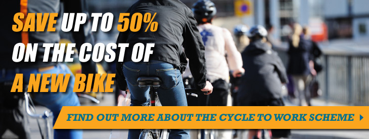 Save up to 50% on the cost of a new bike - Find out more about the cycle to work scheme